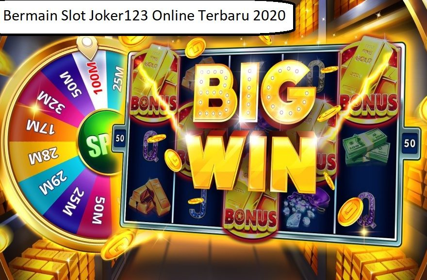 Tips Bermain Slot Joker123 Online Terbaru 2020