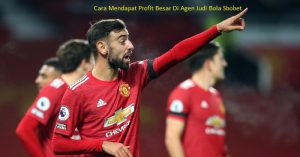 Cara Mendapat Profit Besar Di Agen Judi Bola Sbobet